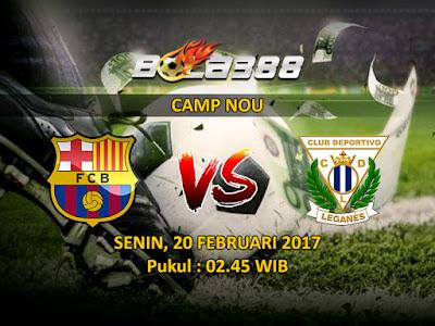 Bandar Taruhan Bola Terpercaya - Prediksi Pertandingan La Liga Barcelona vs Leganes 20 Februari 2017