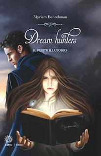Recensione Dream Hunters Il Ponte Illusorio Storie Di