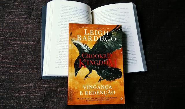 [RESENHA #419] CROOKED KINGDOM - LEIGH BARDUGO