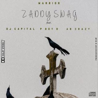 Zaddy Swag – Warrior (feat. DJ Capital, PDot O & AB Crazy)