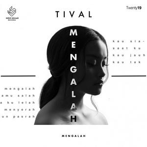TIVAL - Mengalah