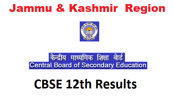 CBSE 12th Board Result 2017 Jammu, and Kashmir (J & K) Zone | Jammu, Kashmir (J & K) Region XIIth Class Result 2017