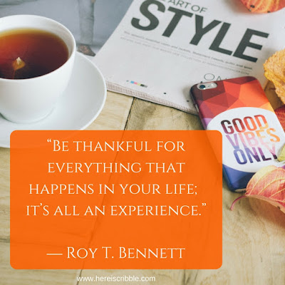 """Be thankful for everything that happens in your life; it's all an experience.""  ― Roy T. Bennett // 5 Motivational Quotes about Gratitude // Monday Motivation"
