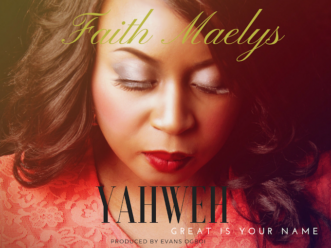 Music: Yahweh (Great Is Your Name) Faith Maelys