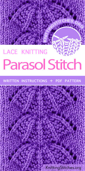 KnittingStitches.org -- Free knitting stitches. The Art of Lace Knitting, Knit Parasol Stitch Pattern, Eyelet and Lace Stitch Pattern. A simple but beautiful and effective pattern, I used it for other projects, such as blankets, sweaters.  #knitting #knit #learntoknit