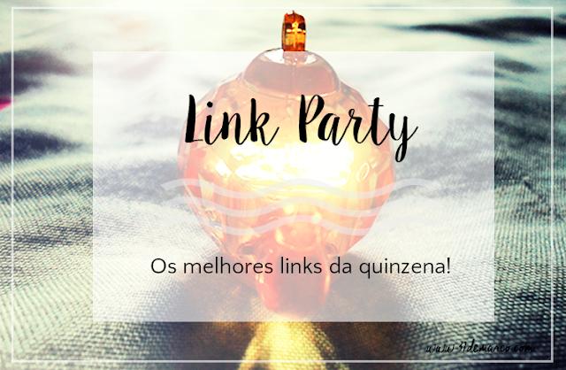 Link Party - Os melhores links da quinzena