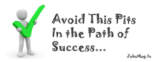 Avoid These Pits in the Path of Success