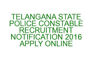 TS POLICE CONSTABLE RECRUITMENT NOTIFICATION 2016 APPLY ONLINE