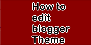 how to edit blogger template easy