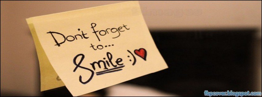 Quotes Don T Forget To Smile Love Facebook Cover Timeline