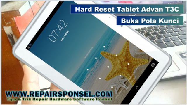 Cara Hard Reset Tablet Advan T3C