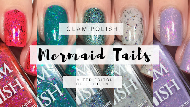 Glam Polish Mermaid Tails Collection