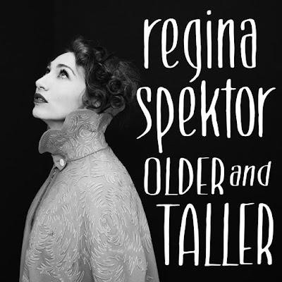 """REGINA SPEKTOR """"Older and Taller"""""""
