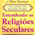Entendendo as Religiões Seculares - Josh McDowell e Don Stewart
