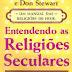 Entendendo as Religiões Seculares - Josh McDowell e Don Stewart