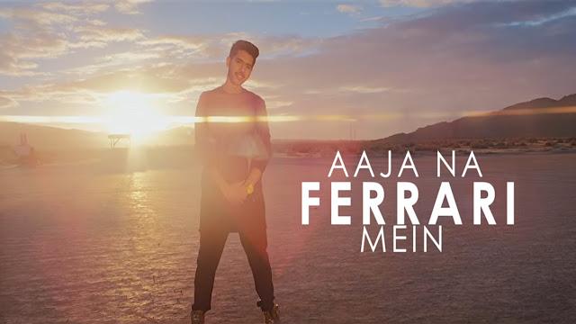 Aaja Na Ferrari Mein Lyrics - Armaan Malik - Amaal Malik