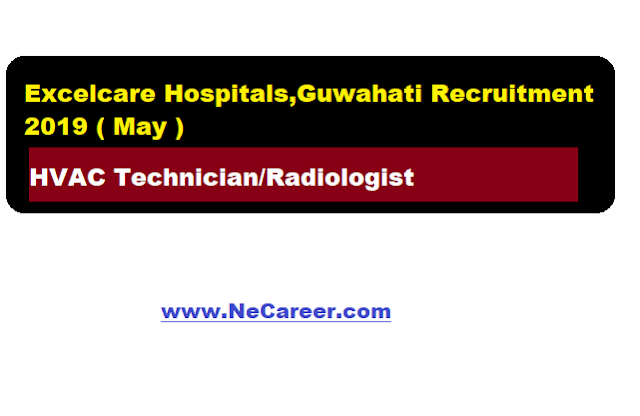 excelcare hospital guwahati recruitment may 2019