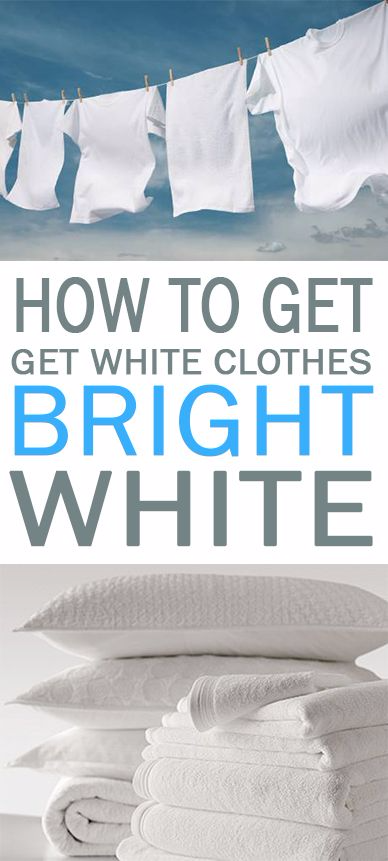 How to Get White Clothes BRIGHT White