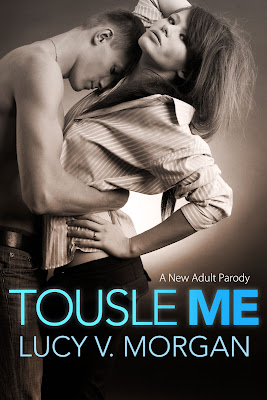 Tousle Me by Lucy V. Morgan