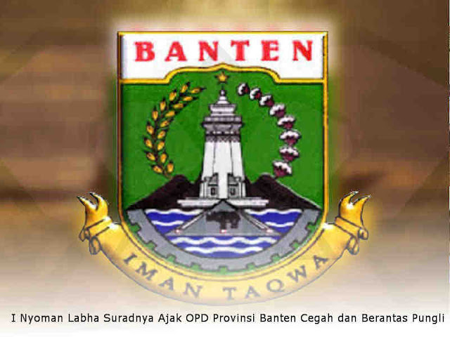 I Nyoman Labha Suradnya Ajak OPD Provinsi Banten Cegah dan Berantas Pungli