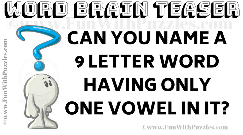 Can You Name A 9 Letter Word Having Only One Vowel In It