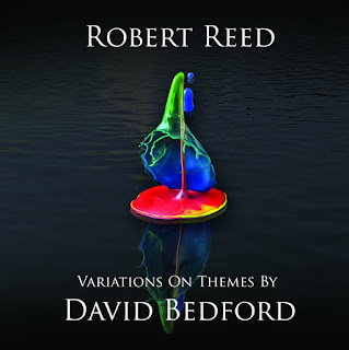 Robert Reed - 2017 - Variations On A Theme By David Bedford