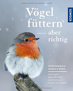 """""""Vögel füttern - aber richtig"""" von Peter Berthold und Gabriele Mohr"""
