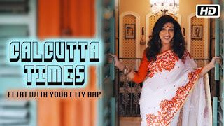 Calcutta Times – Flirt with Your City Rap Lyrics