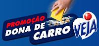 Promoção Dona de carro Veja www.donadecarroveja.com.br