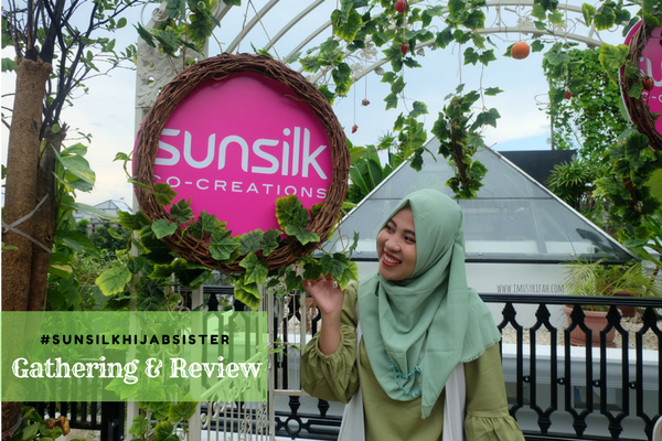 Sunsilk Hijab Recharge Gathering & Review:  Let's #UncoverPossibilities #SunsilkHijabSister !