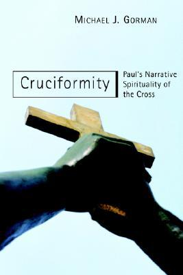 pauls cruciform spirituality Gorman, michael j becoming the gospel: paul, participation, and mission   books with similar themes (cruciformity: paul's narrative spirituality of the cross,   the cruciform god: kenosis, justification, and theosis in paul's.