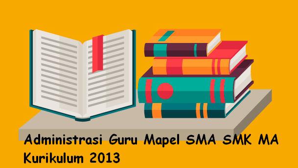 Administrasi Guru Mapel SMA SMK MA Kurikulum 2013