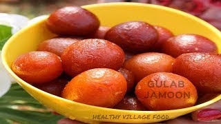 INDIA'S FAVOURITE SWEET JAMUN | GULAB JAMUN | HEALTHY VILLAGE FOOD