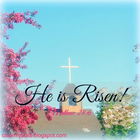 Happy Easter! He Has Risen!