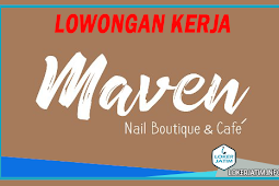 Lowongan Kerja Malang Maret 2018 Maven Nail Cafe