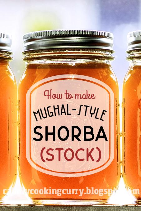 shorba, chorba, stock, broth, mughal, recipe, method, mutton, chicken, technique, pressure cooker, easy, traditional, authentic, wazwan, indian, pulao, biryani,