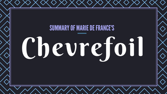 "Chevrefoil""- The Lais of Marie de France- Summary"
