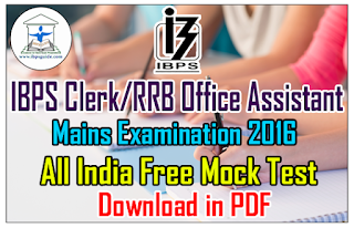 IBPS Clerk/ RRB Office Assistant Mains Exam 2016 - All India Free Mock Test -3 | Download in PDF