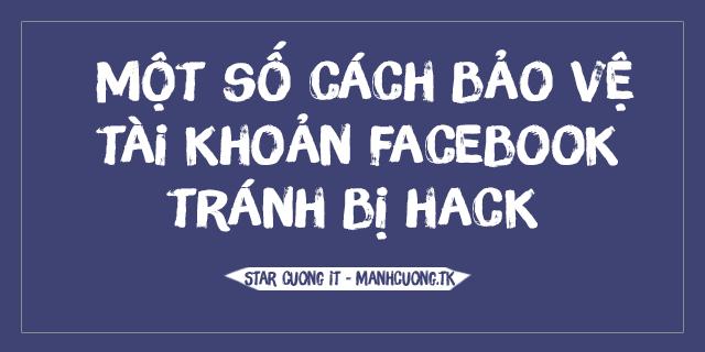 Một số cách bảo vệ tài khoản facebook, tránh bị hack
