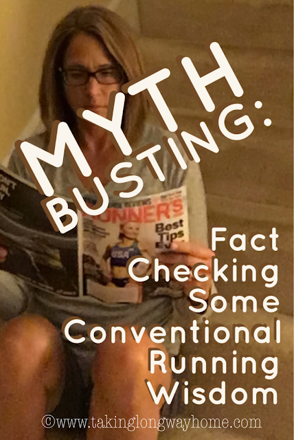 Myth Busting: Fact Checking Some Conventional Running Wisdom