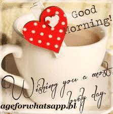 Good Morning Wishes with Cup of Love on Whatsapp
