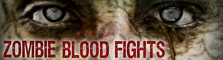 ZombieBloodFights.com Blog