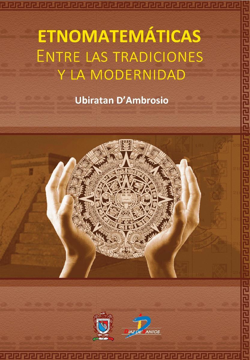 Etnomatematicas: Entre las tradiciones y la modernidad – Ubiratan D'Ambrosio