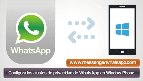 Configura los ajustes de privacidad de WhatsApp en Windows Phone