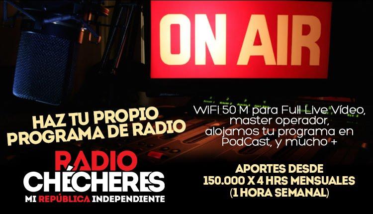 Haz tu programa en Radio Chécheres