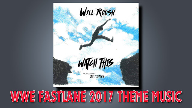 """Watch This"" by Will Roush - WWE Fastlane 2017 Official Theme Music, free music download, mp3, m4a, itunes download"