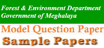 Meghalaya Forest Dept Model Question Papers 2017 Answer Key