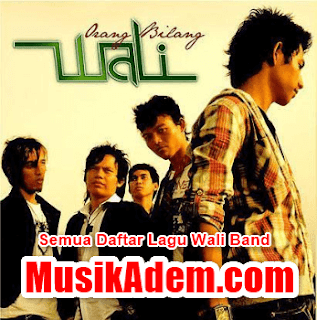 Download Semua Daftar Lagu Wali Band Mp3 Full Album Gratis