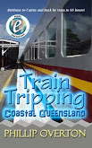 #1 Train Tripping Coastal Queensland