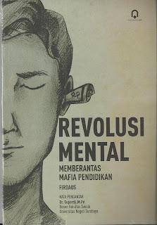 REVOLUSI MENTAL Memberantas Mafia Pendidikan